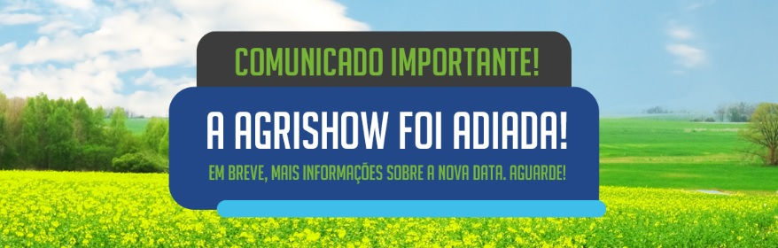 Adiamento da Agrishow 2020 - Covid-19