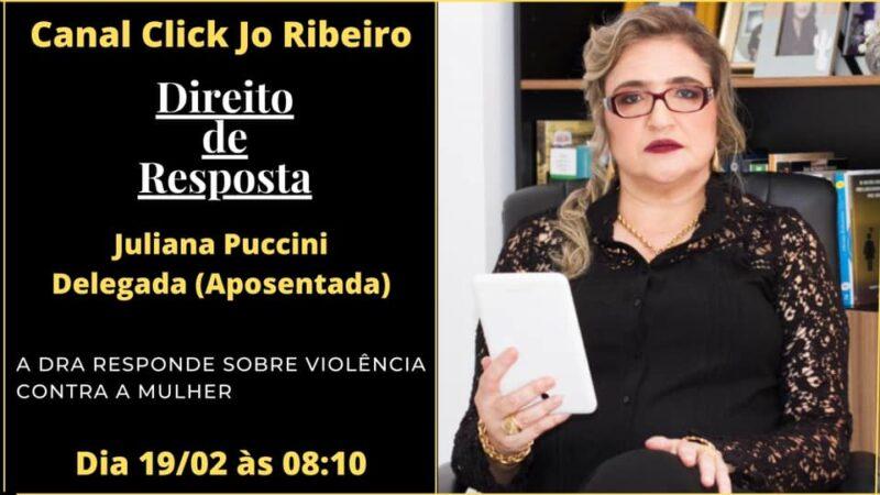 """Canal Click Jo Ribeiro """"Direito de Resposta""""com a Dra Juliana Puccini amanhã 19/02"""