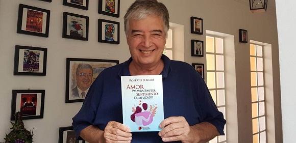 """Roberto Ferrari lança livro """"Amor Palavra Simples, Sentimento Complicado"""""""
