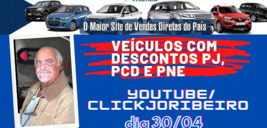 Veículos com descontos PJ, PCD e PNE no Canal Click Jo Ribeiro dia 30/04