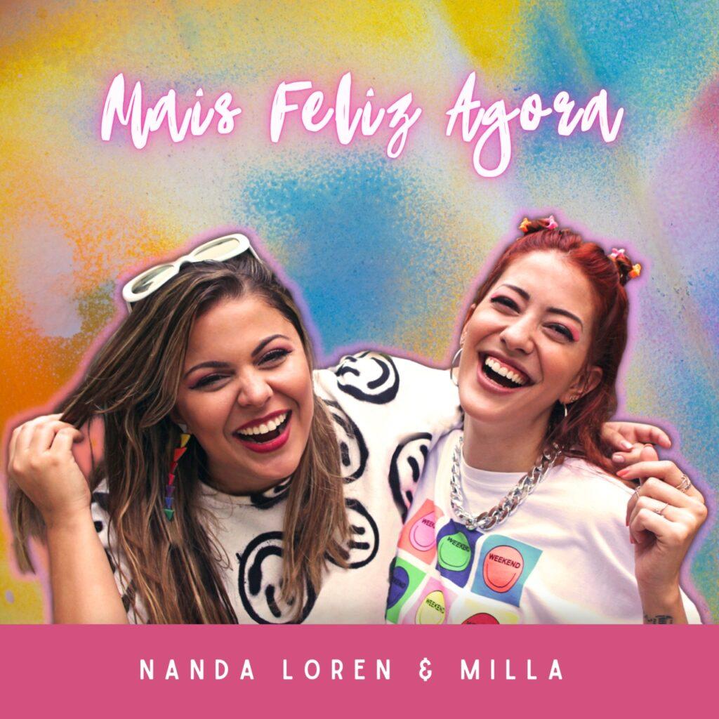 """Nanda Loren lança """"Mais Feliz Agora"""", faixa motivadora em parceria com Milla Matoso"""