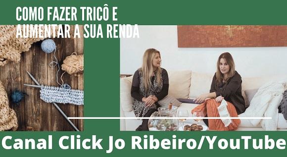 Canal Click Jo Ribeiro: Como fazer tricô e aumentar a sua renda