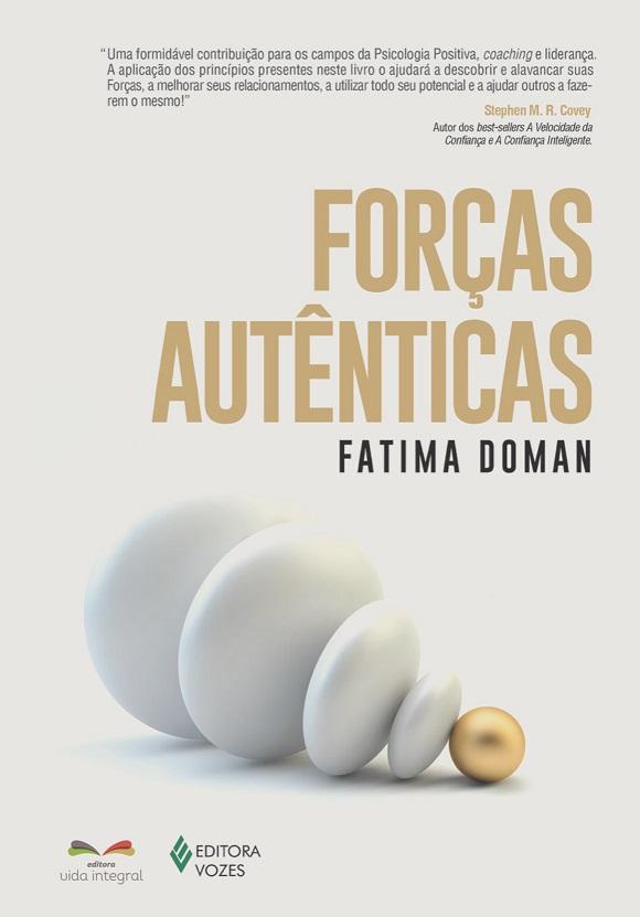Editora Vida integral e Vozes lançam no Brasil o livro Forças Autênticas de Fatima Doman dia 07 de julho