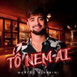 "Marcel Minarini cantor sertanejo lança ""Tô nem Aí"""