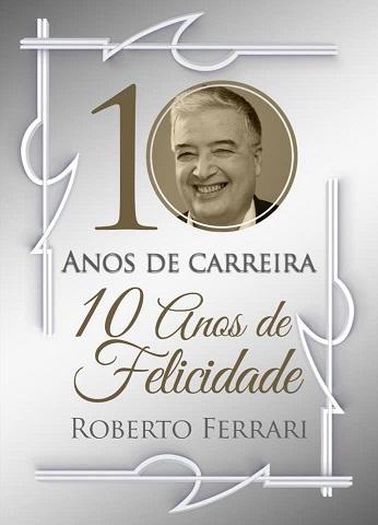 """Roberto Ferrari lança livro """"10 anos de carreira, 10 anos de felicidade"""""""